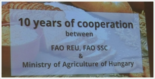 FAO in Budapest - 10 years of working together for agricultural development